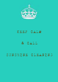 KEEP CALM AND CLL SUNSHINE CLEANING